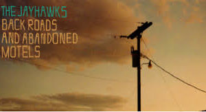 jayhawks_back_roads_and_abandoned_motels